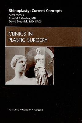 Rhinoplasty: Current Concepts, Number 2 - Gruber, Ronald P (Editor), and Stepnick, David (Editor)