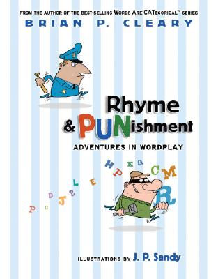 Rhyme & Punishment: Adventures in Wordplay - Cleary, Brian P
