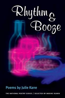 Rhythm & Booze: Poems - Kane, Julie
