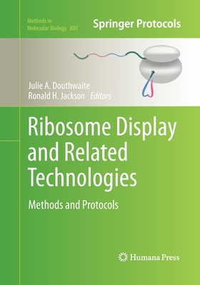 Ribosome Display and Related Technologies: Methods and Protocols - Douthwaite, Julie A (Editor)
