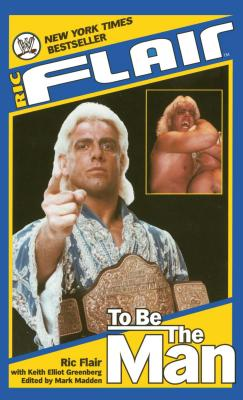 Ric Flair: To Be the Man - Flair, Ric