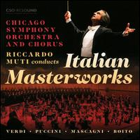 Riccardo Muti conducts Italian Masterworks - Riccardo Zanellato (bass); Chicago Children's Choir (choir, chorus); Chicago Symphony Chorus (choir, chorus);...