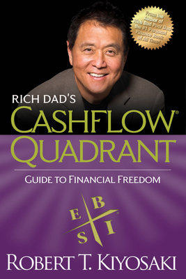 Rich Dad's Cashflow Quadrant: Guide to Financial Freedom - Kiyosaki, Robert T