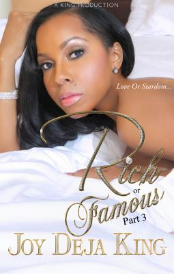 Rich or Famous Part 3: Love or Stardom - King, Joy Deja