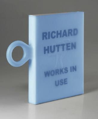Richard Hutten: Works in Use - Antonelli, Paola (Editor), and Bernett, Robert (Text by), and Campana, Humberto (Text by)
