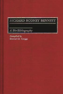 Richard Rodney Bennett: A Bio-Bibliography - Craggs, Stewart R