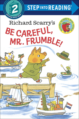 Richard Scarry's Be Careful, Mr. Frumble! - Scarry, Richard