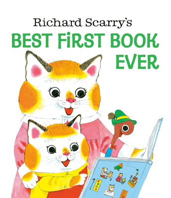 Richard Scarry's Best First Book Ever! - Scarry, Richard