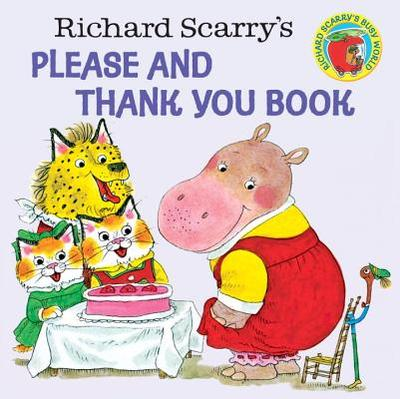 Richard Scarry's Please and Thank You Book - Scarry, Richard