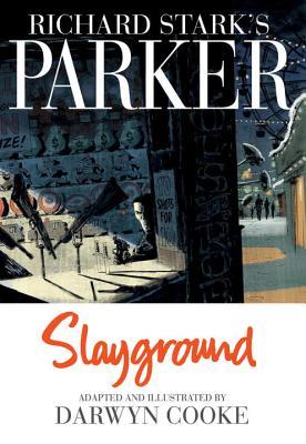Richard Stark's Parker: Slayground - Stark, Richard