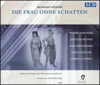 Richard Strauss: Die frau ohne schatten - Annelies Kupper (vocals); Carl Kronenberg (vocals); Christa Ludwig (vocals); Diana Eustrati (vocals); Erna Schluter (vocals);...