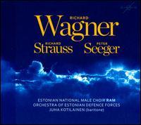 Richard Wagner, Richard Strauss, Peter Seeger - Juha Kotilainen (baritone); Estonian National Male Choir (choir, chorus); Orchestra of Estonian Defence Forces