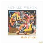 Richard Wilson: Brash Attacks