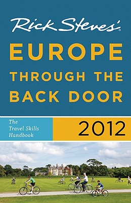 Rick Steves' Europe Through the Back Door: The Travel Skills Handbook - Steves, Rick