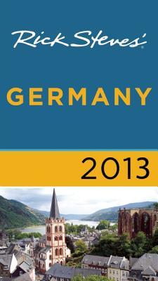 Rick Steves' Germany 2013 - Steves, Rick