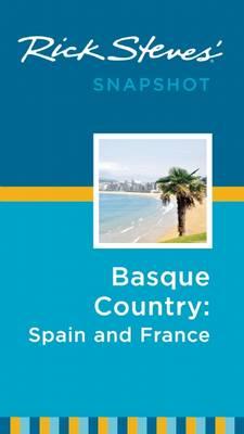 Rick Steves Snapshot Basque Country: France & Spain - Steves, Rick
