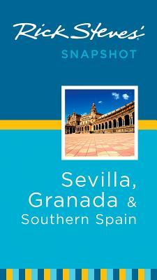 Rick Steves' Snapshot Sevilla, Granada & Southern Spain - Steves, Rick