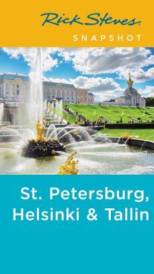 Rick Steves Snapshot St. Petersburg, Helsinki & Tallinn - Steves, Rick, and Hewitt, Cameron