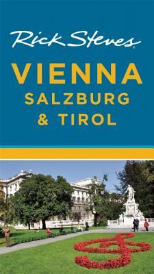 Rick Steves Vienna, Salzburg & Tirol - Steves, Rick