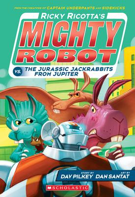 Ricky Ricotta's Mighty Robot vs. the Jurassic Jackrabbits from Jupiter (Ricky Ricotta's Mighty Robot #5), Volume 5 - Pilkey, Dav