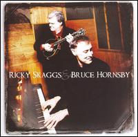 Ricky Skaggs & Bruce Hornsby - Ricky Skaggs / Bruce Hornsby