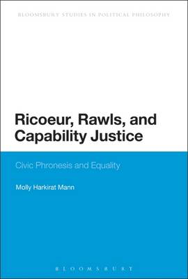 Ricoeur, Rawls, and Capability Justice: Civic Phronesis and Equality - Mann, Molly Harkirat