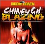 Riddim Driven: Chiney Gal and Blazing