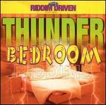 Riddim Driven: Thunder and Bedroom