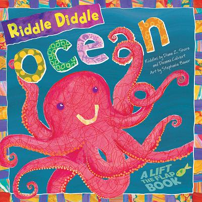 Riddle Diddle Ocean - Shore, Diane Z, and Calvert, Deanna, and Bauer, Stephanie (Illustrator)