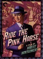 Ride the Pink Horse [Criterion Collection]