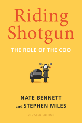 Riding Shotgun: The Role of the Coo, Updated Edition - Bennett, Nate, and Miles, Stephen