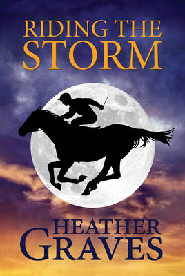 Riding the Storm - Graves, Heather
