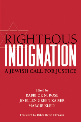 Righteous Indignation: A Jewish Call for Justice - Rose, Or N, Rabbi (Editor)