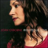 Righteous Love - Joan Osborne