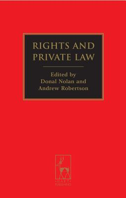 Rights and Private Law - Nolan, Donal (Editor), and Robertson, Andrew (Editor)