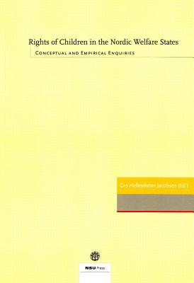 Rights of Children in the Nordic Welfare States: Conceptual & Empirical Enquiries - Jacobsen, Gro Hellesdatter (Editor)