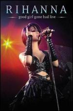 Rihanna: Good Girl Gone Bad Live - Paul Caslin