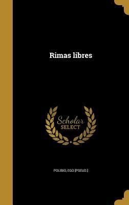 Rimas Libres - Polibio, Ego [Pseud ] (Creator)