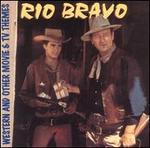 Rio Bravo & Other Movie and TV Themes