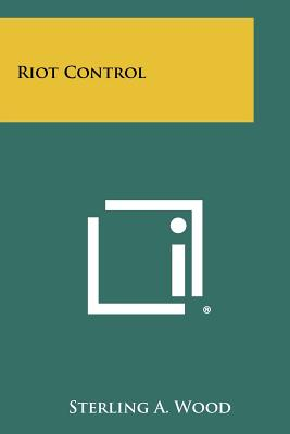 Riot Control - Wood, Sterling A