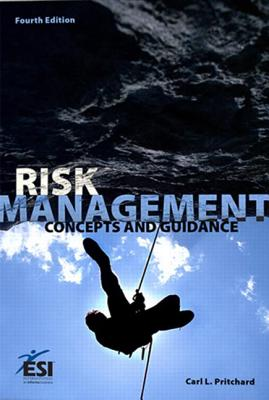 Risk Management: Concepts and Guidance - Pritchard, Carl L