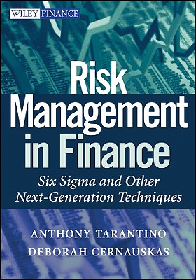 Risk Management in Finance: Six Sigma and Other Next-Generation Techniques - Tarantino, Anthony, Dr.