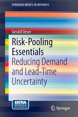 Risk-Pooling Essentials: Reducing Demand and Lead Time Uncertainty - Oeser, Gerald