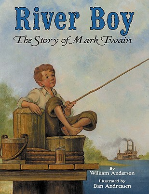 River Boy: The Story of Mark Twain - Anderson, William