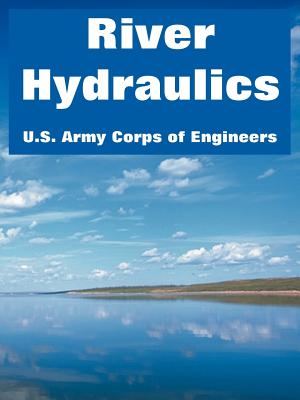 River Hydraulics - U S Army Corps of Engineers