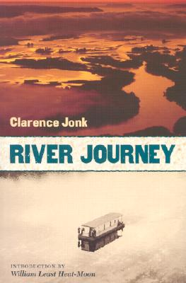 River Journey - Jonk, Clarence, and Heat Moon, William Least (Introduction by)
