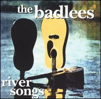 River Songs - The Badlees