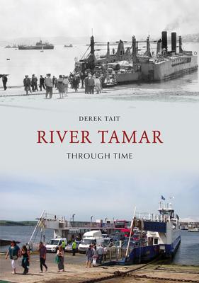 River Tamar Through Time - Tait, Derek