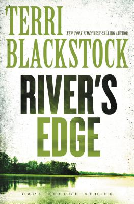 River's Edge - Blackstock, Terri, and Zondervan Publishing