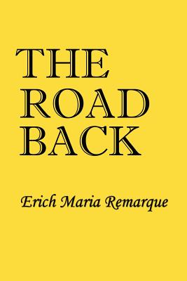 Road Back - Remarque, Erich Maria